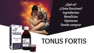 Tonus Fortist – como tomarlo – composición – ingredientes – comentarios - como se toma